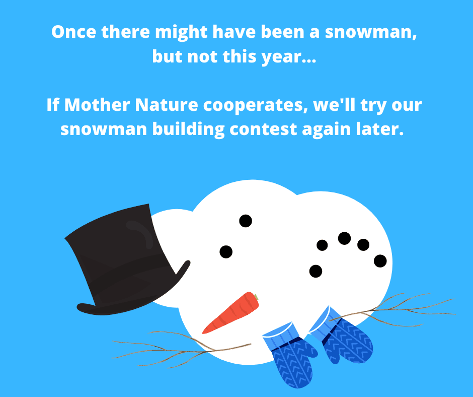 Once there might have been a snowman